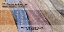 2018 Autumn & Winter MIYATSUGU Leather Material Collection